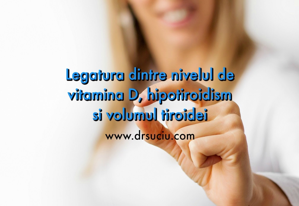Photo drsuciu_vitamina_d_hipotiroidism_volum_tiroidian