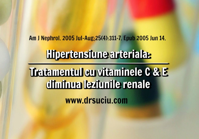 Photo drsuciu Hipertensiunea arteriala: Vitaminele C si E, atat de benefice!