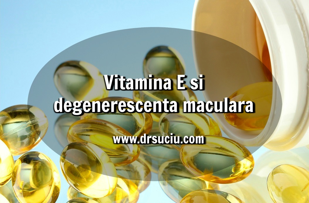Photo drsuciu Vitamina E si degenerescenta maculara